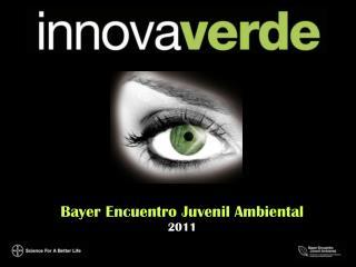 Bayer Encuentro Juvenil Ambiental 2011