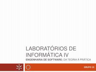 Laboratórios de Informática IV Engenharia de software:  da Teoria à Prática