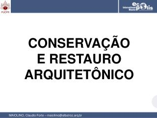 MAIOLINO, Claudio Forte – maioliino@albatroz.arq.br
