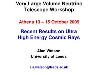 Very Large Volume Neutrino Telescope Workshop Athens 13 – 15 October 2009