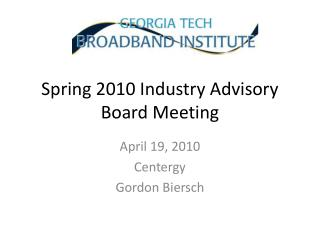 Spring 2010 Industry Advisory Board Meeting