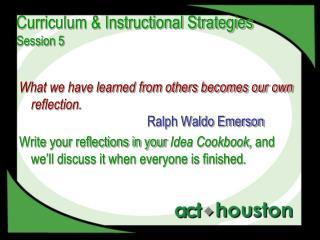 Curriculum & Instructional Strategies  Session 5