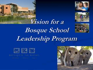Vision for a Bosque School Leadership Program