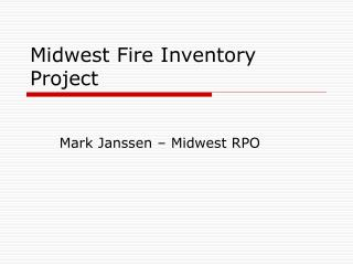 Midwest Fire Inventory Project