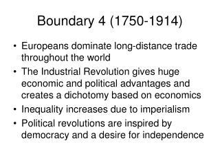 Boundary 4 (1750-1914)