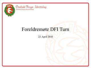 Foreldremøte DFI Turn 23. April 2010