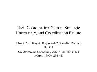 Tacit Coordination Games, Strategic Uncertainty, and Coordination Failure