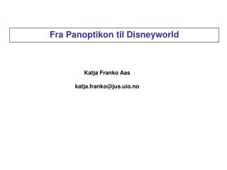 Katja Franko Aas katja.franko@jus.uio.no