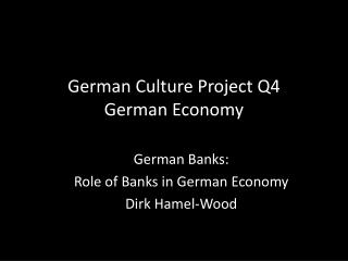 German Culture Project Q4 German Economy