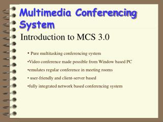 Multimedia Conferencing System