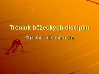 Trénink běžeckých disciplín
