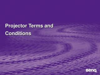 Projector Terms and Conditions