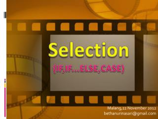 Selection  (IF,IF ... ELSE,CASE)