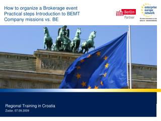 How to organize a Brokerage event Practical steps Introduction to BEMT  Company missions vs. BE