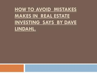 How to Avoid  Mistakes makes in  real estate investing  says