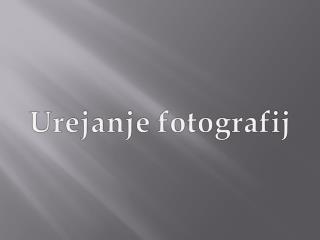 Urejanje fotografij