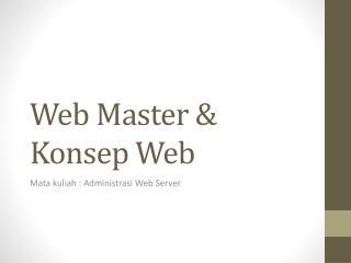 Web Master &  Konsep  Web