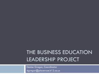 The Business education leadership project