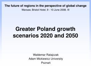 Waldemar Ratajczak Adam Mickiewicz  University Pozna ń