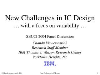 New Challenges in IC Design … with a focus on variability …
