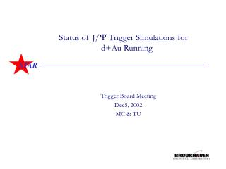 Status of J/  Trigger Simulations for 	 d+Au Running