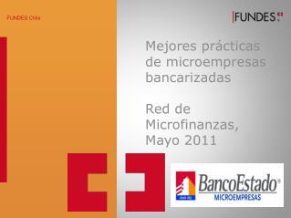 Mejores prácticas de microempresas bancarizadas  Red de Microfinanzas, Mayo 2011