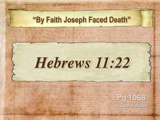 �By Faith Joseph Faced Death�
