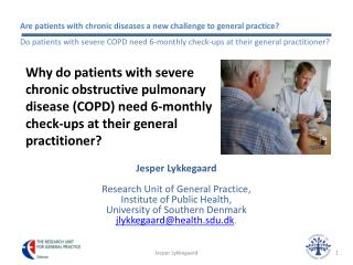 Jesper Lykkegaard Research Unit of General Practice,  Institute of Public Health,