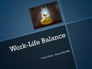 Work-Life Balance Taufica Erfan – Head of HR, BEIL