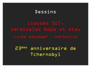 Dessins classes SGT,  terminales  bepa  et  stav Lycée paysager  - marseille