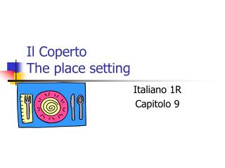 Il Coperto The place setting