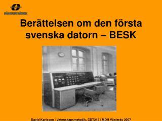 David Karlsson | Vetenskapsmetodik, CDT212 | MDH Västerås 2007
