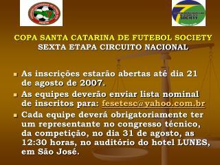 COPA SANTA CATARINA DE FUTEBOL SOCIETY SEXTA ETAPA CIRCUITO NACIONAL