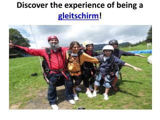 Discover the experience of being a gleitschirm!