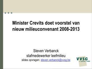 Minister Crevits doet voorstel van nieuw milieuconvenant 2008-2013