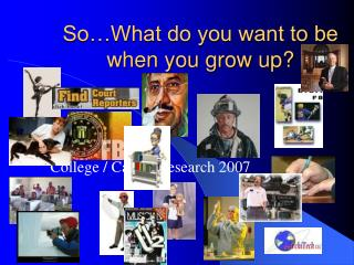 So�What do you want to be when you grow up?