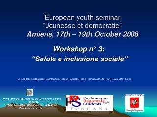 "European youth seminar  ""Jeunesse et democratie"" Amiens, 17th – 19th October 2008"
