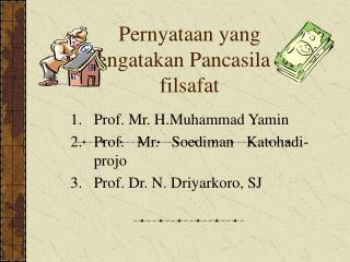 Pernyataan yang mengatakan Pancasila itu filsafat