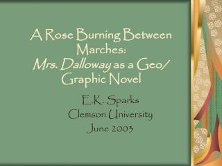 A Rose Burning Between Marches: Mrs. Dalloway  as a Geo/ Graphic Novel