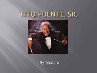 Tito Puente, Sr.