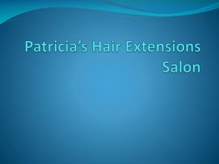 Patricia's Hair Extension Salon