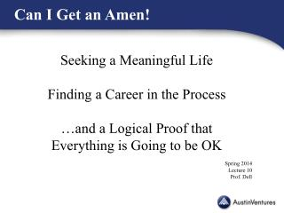 Seeking a Meaningful Life Finding a Career in the Process …and a Logical Proof that