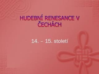 Hudební renesance v Čechách