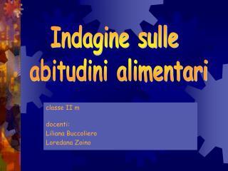 classe II m docenti: Liliana Buccoliero Loredana Zoino
