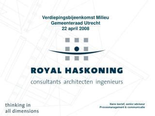 Verdiepingsbijeenkomst Milieu Gemeenteraad Utrecht 22 april 2008