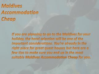 Maldives Accommodation - A Journey to a True Paradise