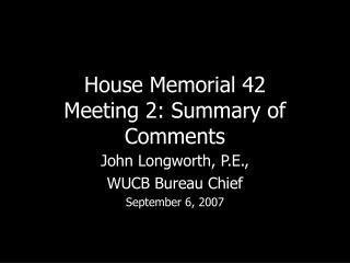 House Memorial 42  Meeting 2: Summary of Comments