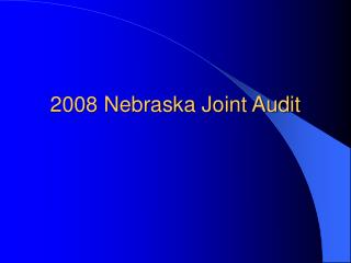 2008 Nebraska Joint Audit