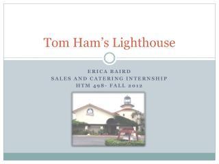Tom Ham's Lighthouse