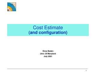 Cost Estimate  (and configuration)